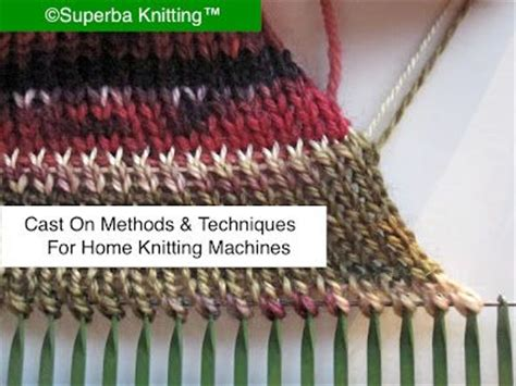 how to cast on a knitting machine review of cast on methods for home knitting machines
