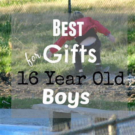 gift ideas for 16 year boy 28 images best gift ideas