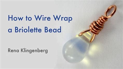 how to wire wrap how to wire wrap a briolette bead jewelry