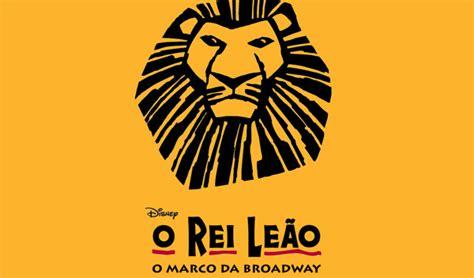 imprimir entradas rey leon rei le 227 o o musical saiba curiosidades sobre o