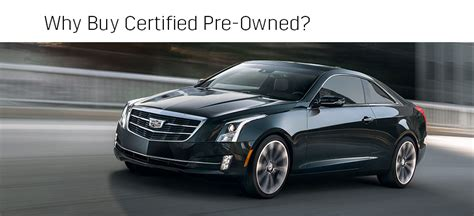 Certified Pre Owned Cadillac by Why Buy Cadillac Certified Pre Owned Cadillac Near