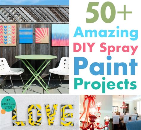 spray paint projects 50 amazing diy spray paint projects to make diy