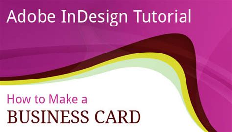 how to make business cards in indesign 30 useful adobe indesign tutorials to learn in 2013