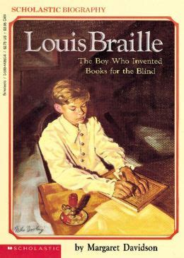 a picture book of louis braille louis braille the boy who invented books for the blind by