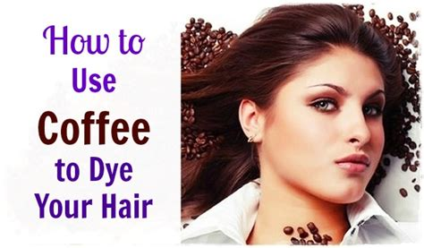 how to use in hair how to use coffee to dye your hair and improve your hair