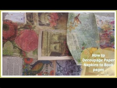 decoupage with book pages how decoupage paper napkins to book pages mixed media