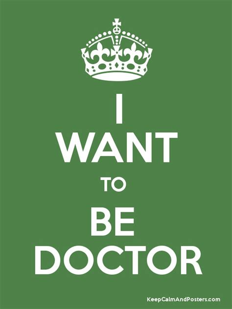 want to be i want to be doctor keep calm and posters generator