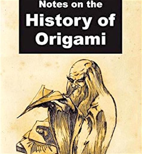 what is the history of origami dateline bangkok notes on the history of origami