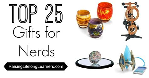 top 25 gifts for top 25 gifts for nerds things for the in all of us