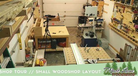 woodworking shop layout ideas shop tour small shop layout tips mattlanewoodshop