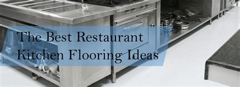 restaurant kitchen flooring the best restaurant kitchen flooring ideas a design for