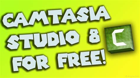 how to get studio for free how to get camtasia studio 8 for free