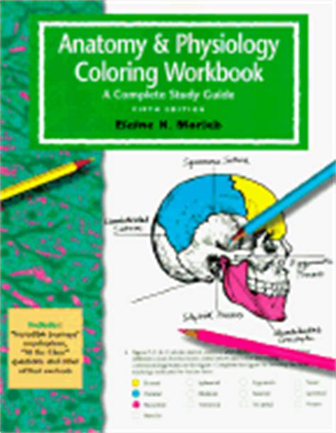 anatomy and physiology coloring workbook a complete study guide 12th edition anatomy physiology coloring workbook a complete study