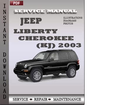 vehicle repair manual 2011 jeep wrangler security system jeep liberty cherokee 2003 factory service repair manual download