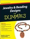 jewelry and beading for dummies jewelry and beading designs for dummies dummies
