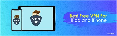best vpn for ipad best free vpn for ipad and iphone