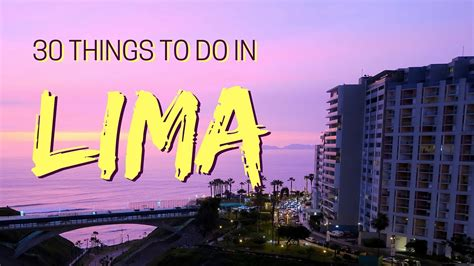 la things to do 30 things to do in lima peru travel guide