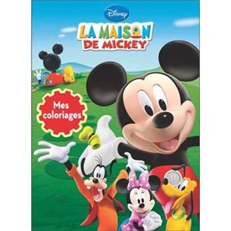 la maison de mickey mes coloriages broch 233 disney livre tous les livres 224 la fnac
