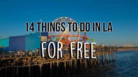 14 Things To Do In La For Free Flying The Nest