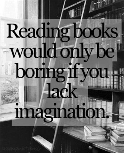 books with only pictures reading books would only be boring if you lack imagination