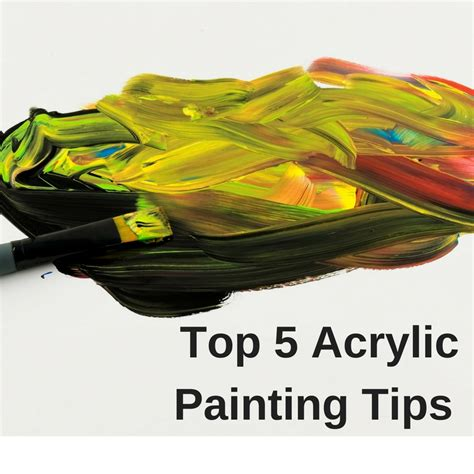acrylic paint tips top 5 acrylic painting tips craft paper scissors