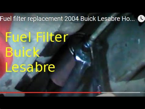 fuel filter replacement 2004 buick lesabre how to change gas filter youtube