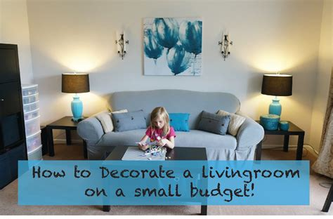 how to decorate a room for how to decorate a living room on a really small budget