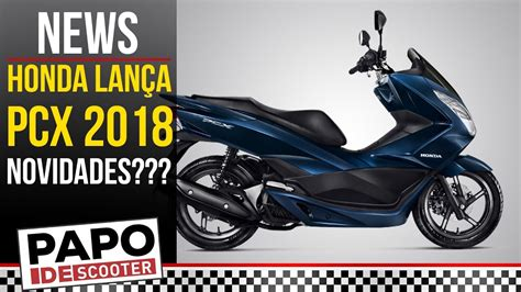 Pcx 2018 Dp by Lan 231 Amento Da Pcx 2018 Scooter Da Honda