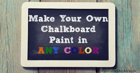 chalkboard paint not working diy make your own chalkboard paint healthy living in