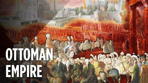 who was in the ottoman empire the rise of the ottoman empire