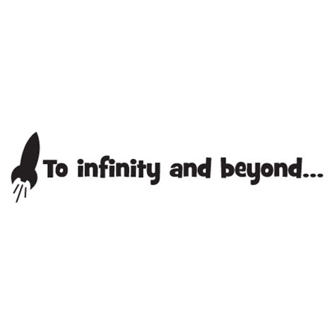 and beyond infinity and beyond quotes quotesgram