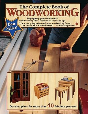 woodworking books the complete book of woodworking step by step guide to