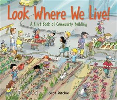 community picture books look where we live a book of community building by