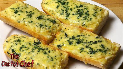 garlic bead easy cheesy garlic bread one pot chef