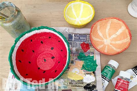 paper mache crafts for preschoolers papier mache summer fruit bowls ted s