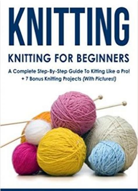 knitting for dummies pdf knitting knitting for beginners a complete step by step