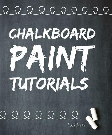 chalkboard paint tutorial chalkboard paint tutorials u create