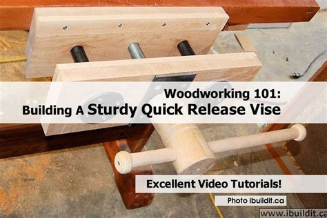 diy woodworking vise woodworking 101 building a sturdy release vise