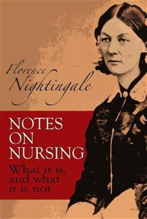 a picture book of florence nightingale notes on nursing what it is and what it is not florence