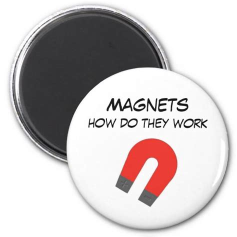 do they work magnets how do they work zazzle