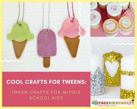 crafts with for cool crafts for tweens 150 tween crafts for middle