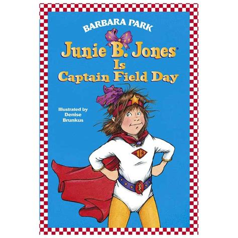 pictures of junie b jones books junie b jones is captain field day story books