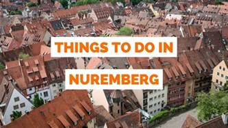 to do with 10 things to do in nuremberg germany travel guide