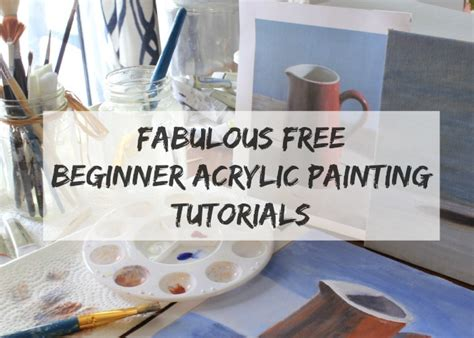 acrylic painting how to step by step fabulous free beginner acrylic painting tutorials