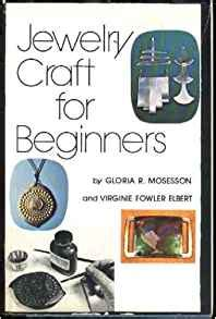 books on jewelry for beginners jewelry craft for beginners gloria r mosesson