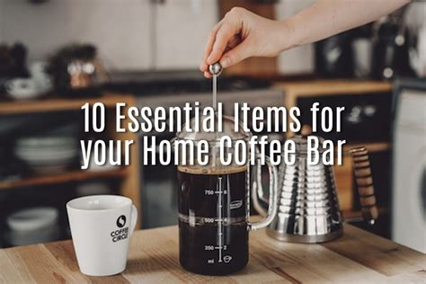 essential home items 10 essential items for your home coffee bar coffeemuseum