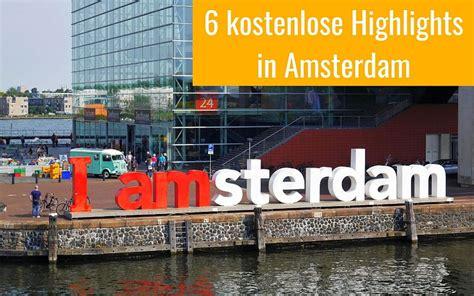 Museum Amsterdam Kostenlos by Amsterdam Mit 6 Kostenlosen Sehensw 252 Rdigkeiten Entdecken