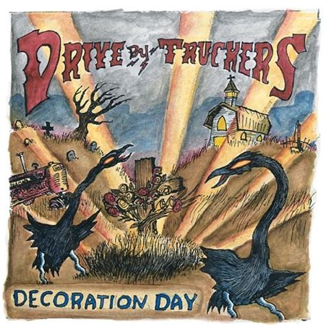 decoration day drive by truckers songs reviews credits allmusic