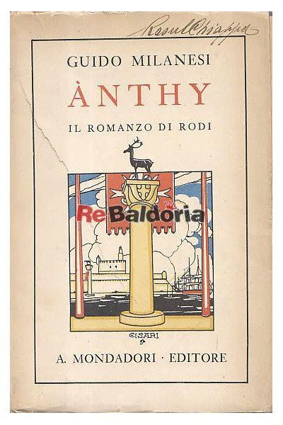 Anthy  Il Romanzo Di Rodi  Guido Milanesi Arnoldo