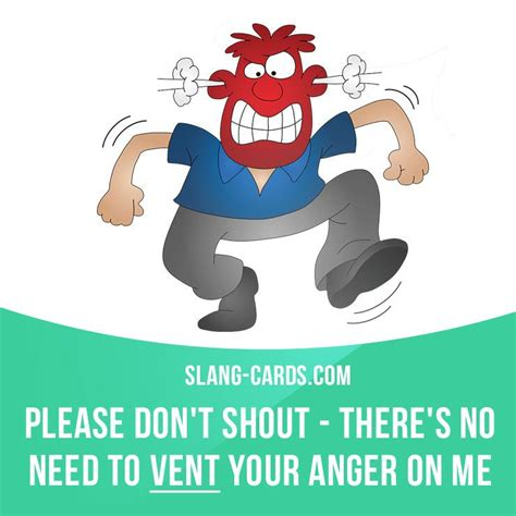 """""""vent"""" Means To Express A Negative Emotion In A Forceful Way Example Please Don't Shout"""